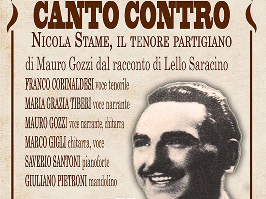 CANTO CONTRO - Nicola Stame, il tenore partigiano