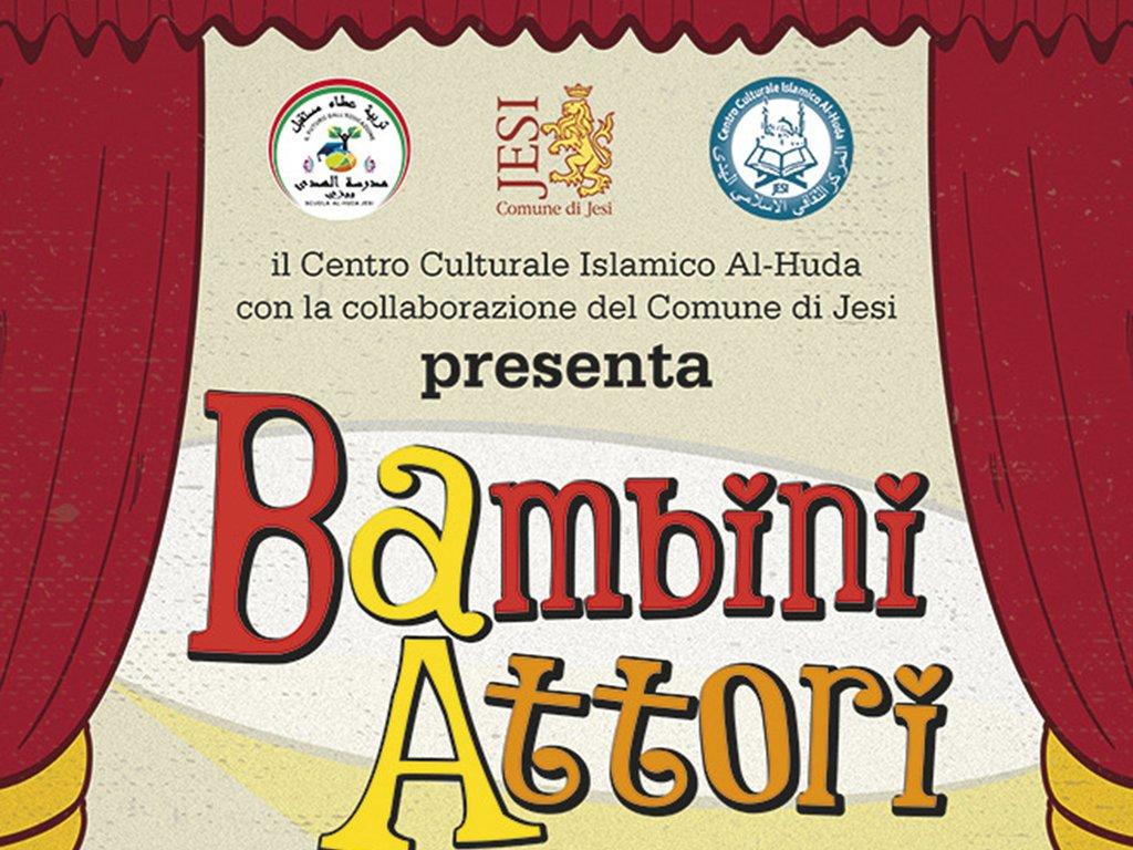 BAMBINI ATTORI - A cura del Centro Culturale Islamico Al-Huda